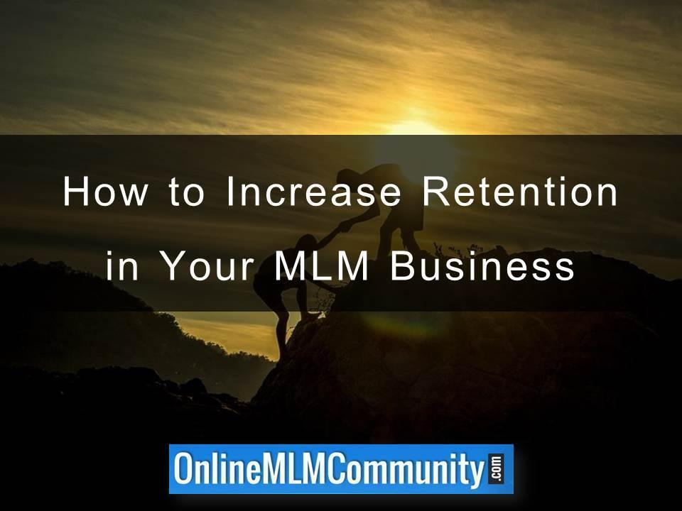 How to Increase Retention in Your MLM Business