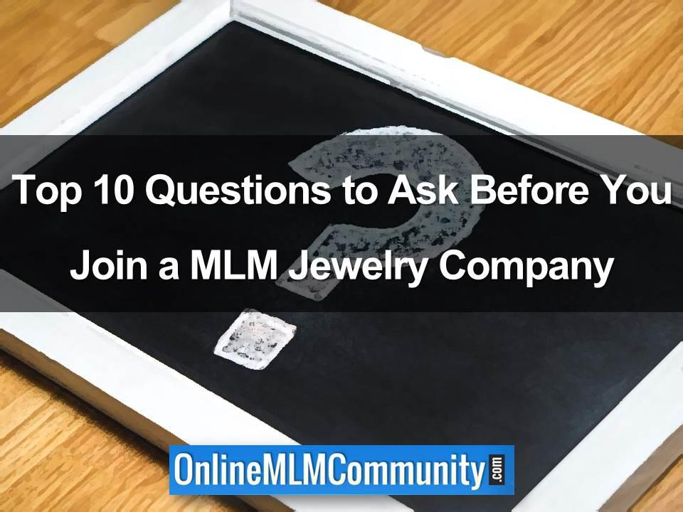 Top 10 Questions to Ask Before You Join a MLM Jewelry Company