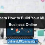 Build a MLM Business Online: How to Do It
