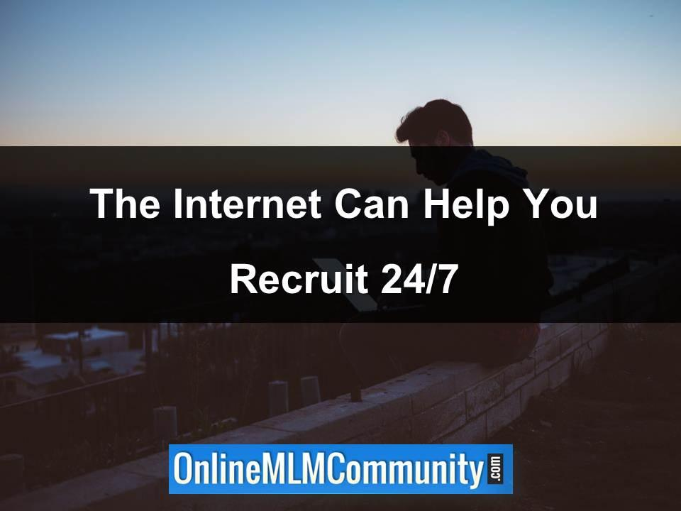 The Internet Can Help You Recruit 24/7