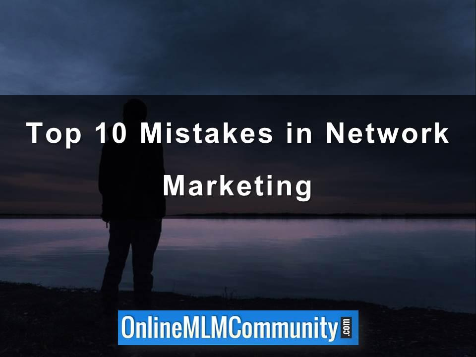 Top 10 Mistakes in Network Marketing