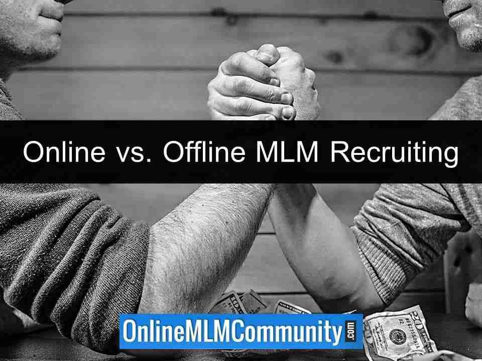 Online vs. Offline MLM Recruiting