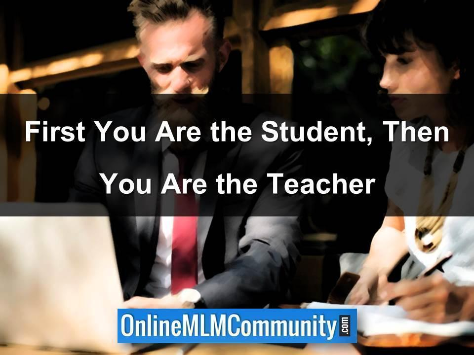First You Are the Student, Then You Are the Teacher