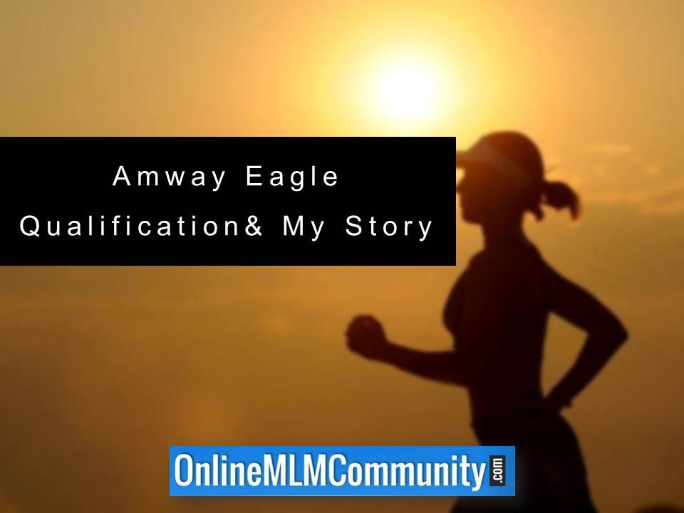 Amway Eagle Qualification & My Story