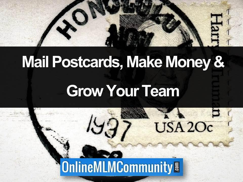 mail postcards make money grow your team