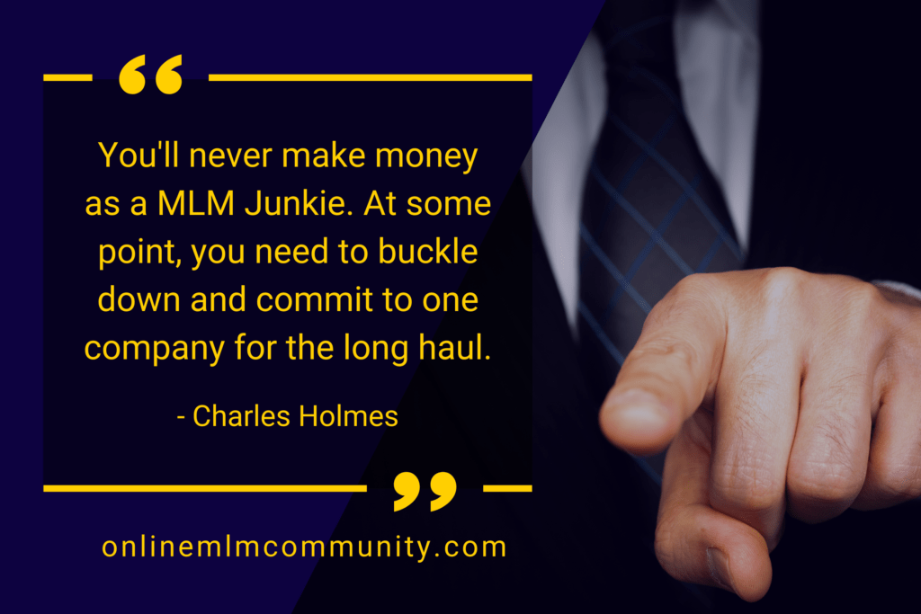 you will never make money as a mlm junkie