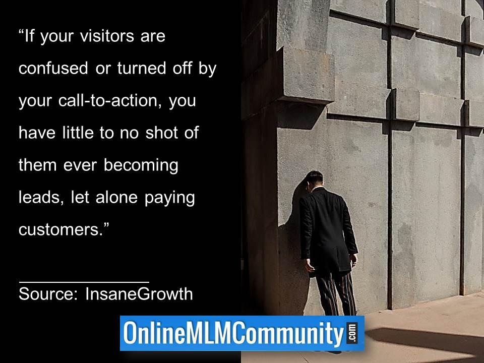 visitors are confused or turned off by your CTA no shot of them ever becoming leads