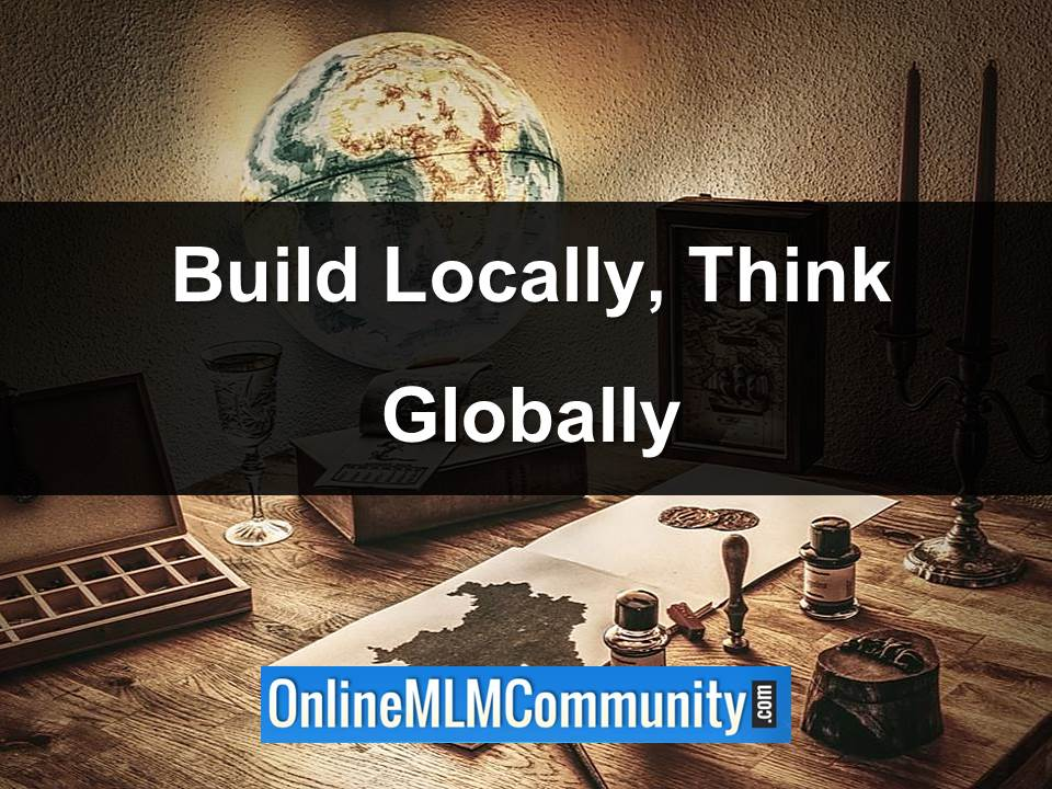 build locally think globally