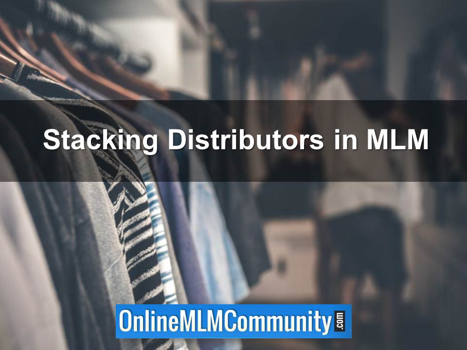 Stacking Distributors in MLM