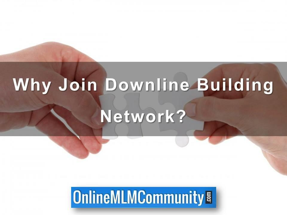Why Join Downline Building Network