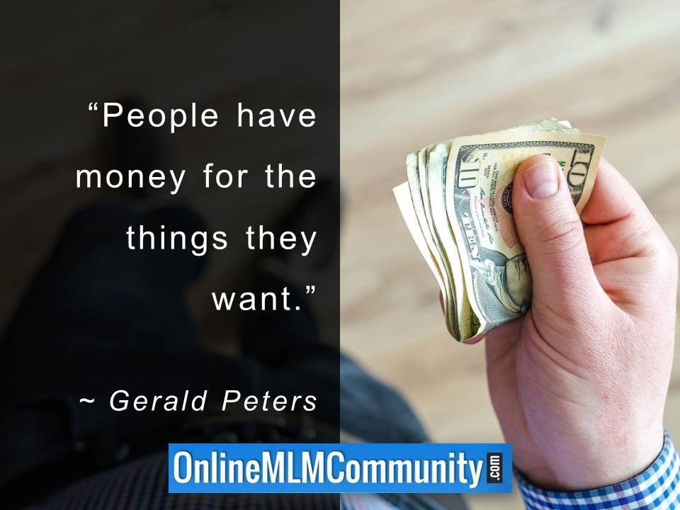 People have money for the things they want