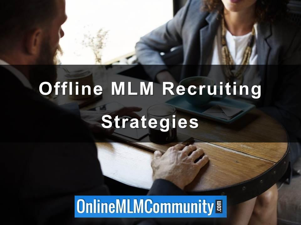 Offline MLM Recruiting Strategies