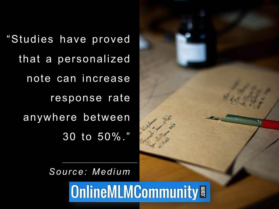 Personalized note can increase response rate is anywhere between 30 to 50 percent