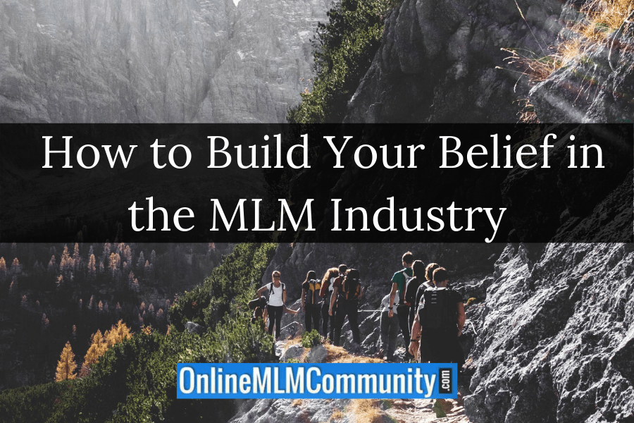 How to Build Your Belief in the MLM Industry
