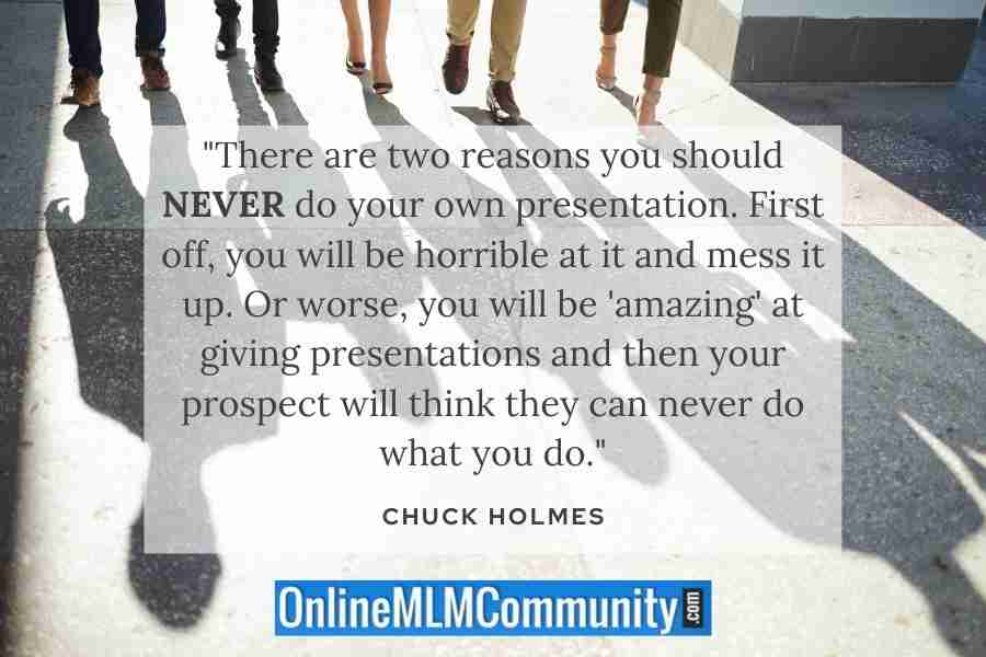 two reasons not to do your own mlm presentations