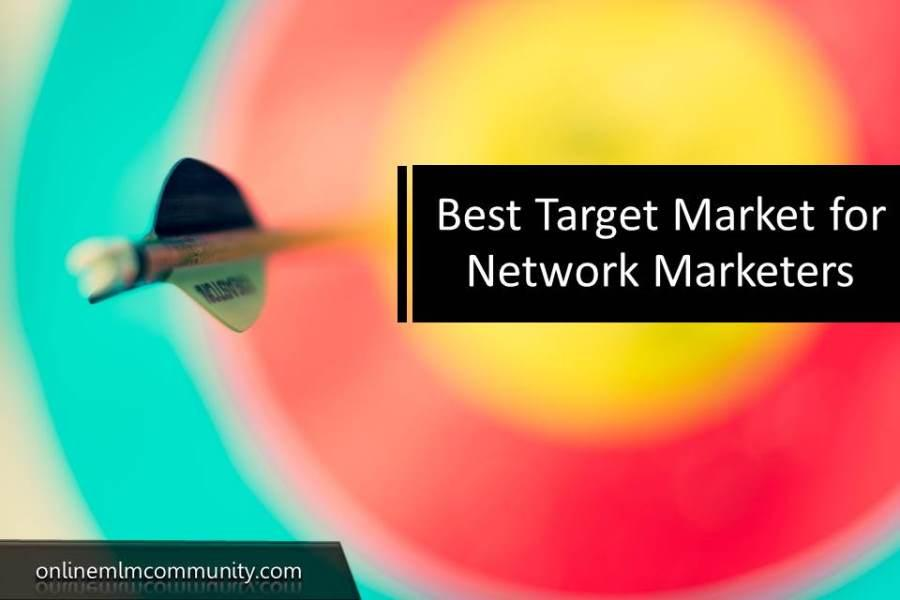 Best Target Market for Network Marketers
