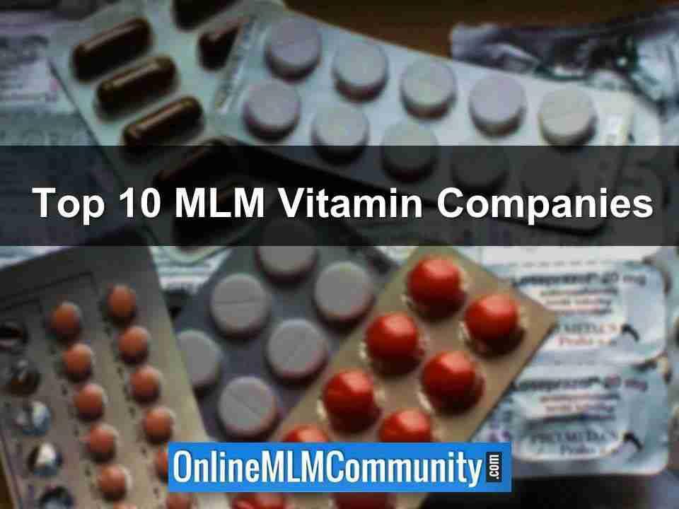 Top 10 MLM Vitamin Companies