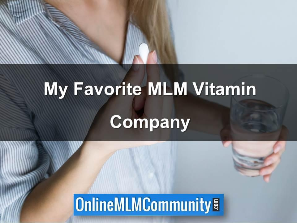 My Favorite MLM Vitamin Company