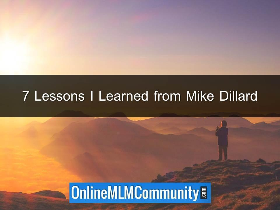7 Lessons I Learned from Mike Dillard