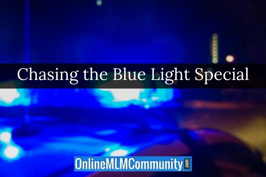 Chasing the Blue Light Special