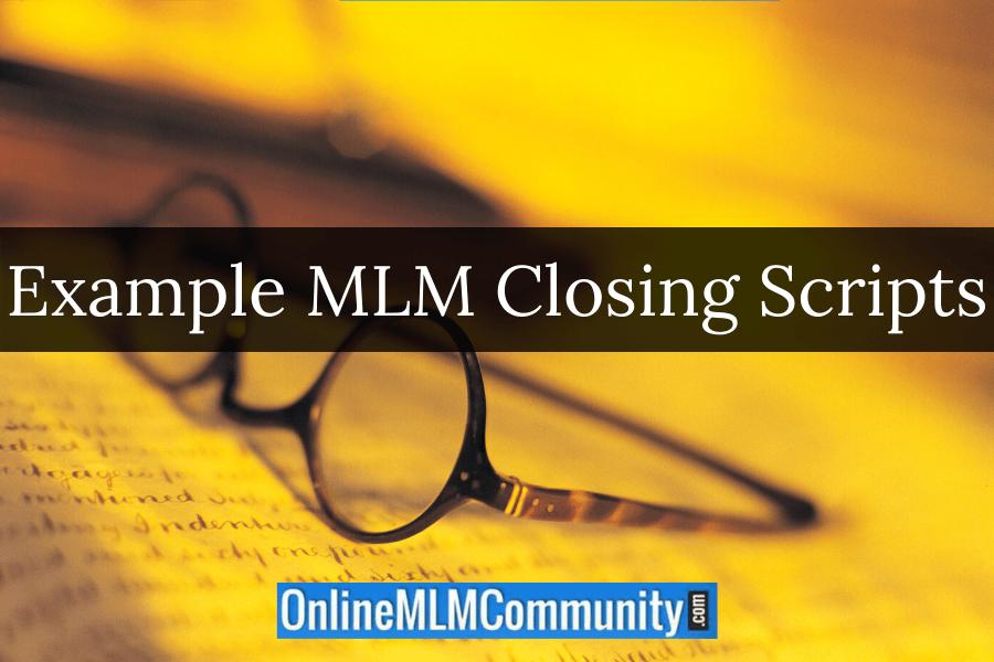 Example MLM Closing Scripts