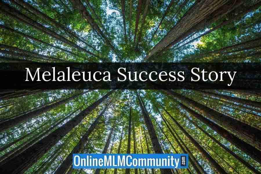 Melaleuca Success Story
