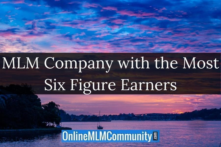 MLM Company with the Most Six Figure Earners