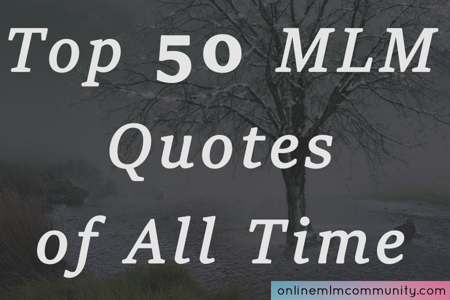 top 50 mlm quotes