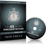 The 45 Second Presentation by Don Failla: 20 Great Quotes