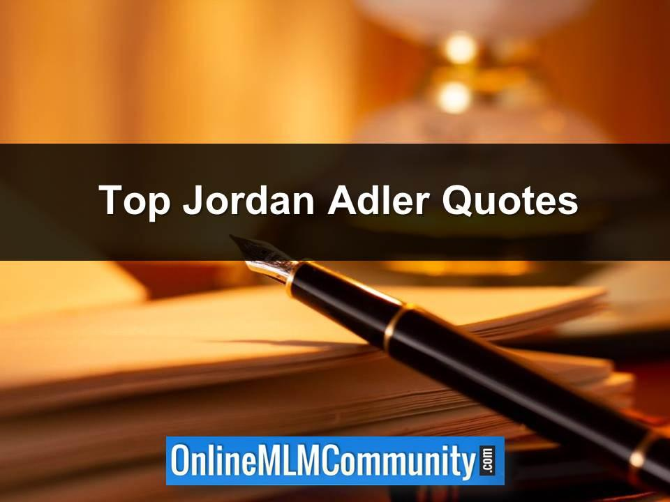Top Jordan Adler Quotes