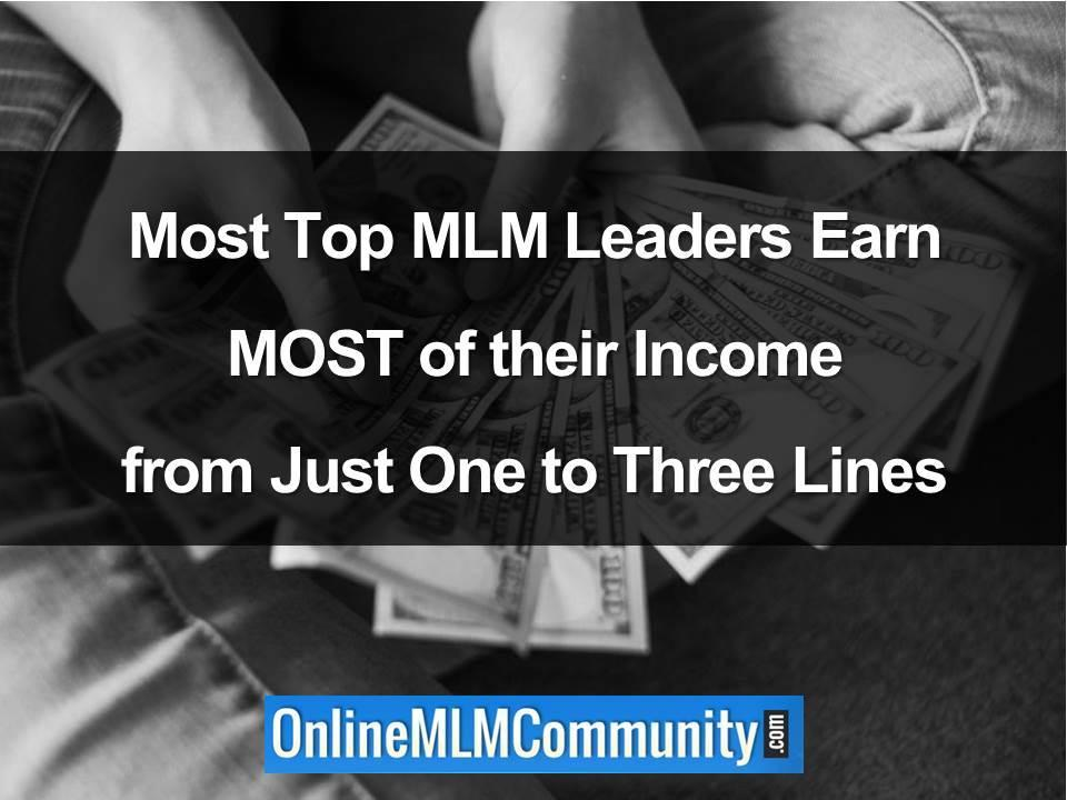 Most Top MLM Leaders Earn MOST of their Income from Just One to Three Lines