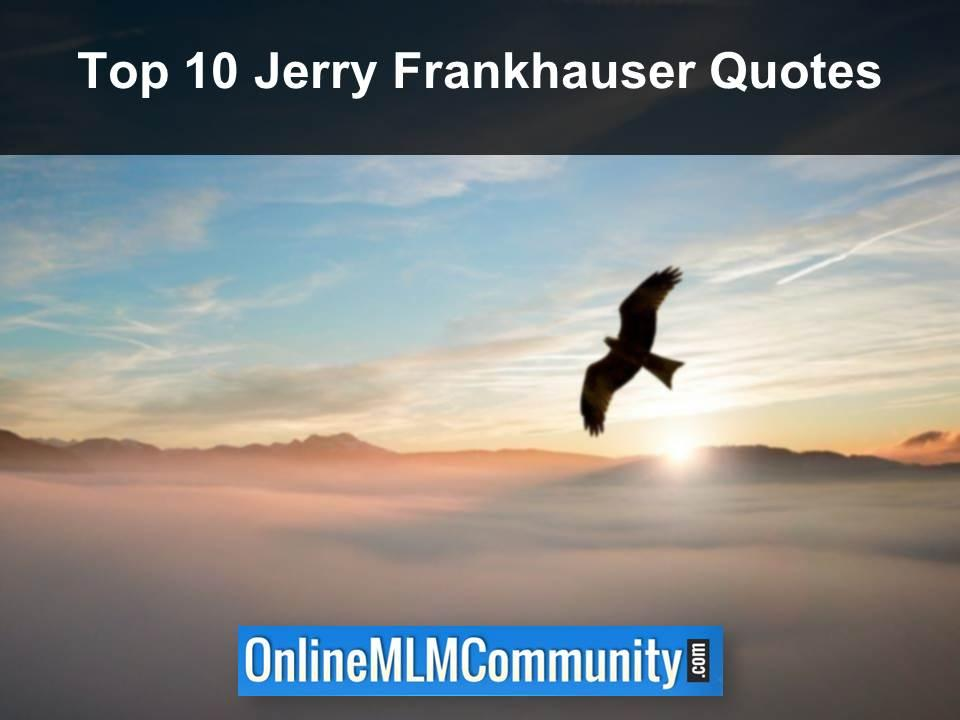 Top 10 Jerry Frankhauser Quotes
