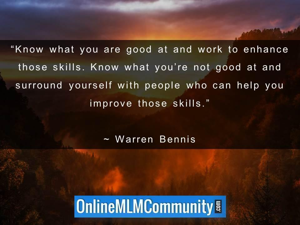 Know what you are good at and work to enhance those skills