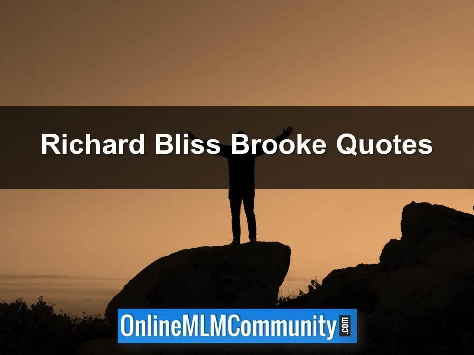 Richard Bliss Brooke Quotes