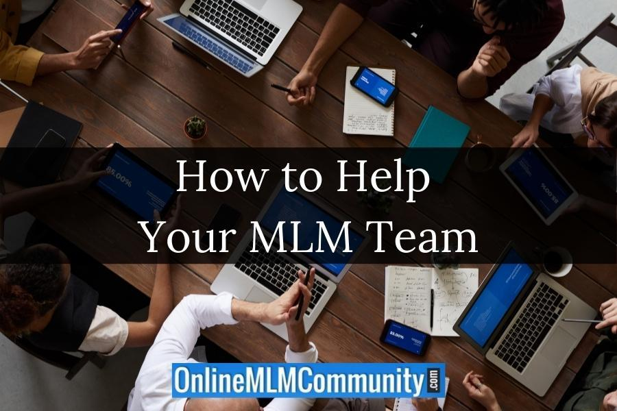 How to Help Your MLM Team