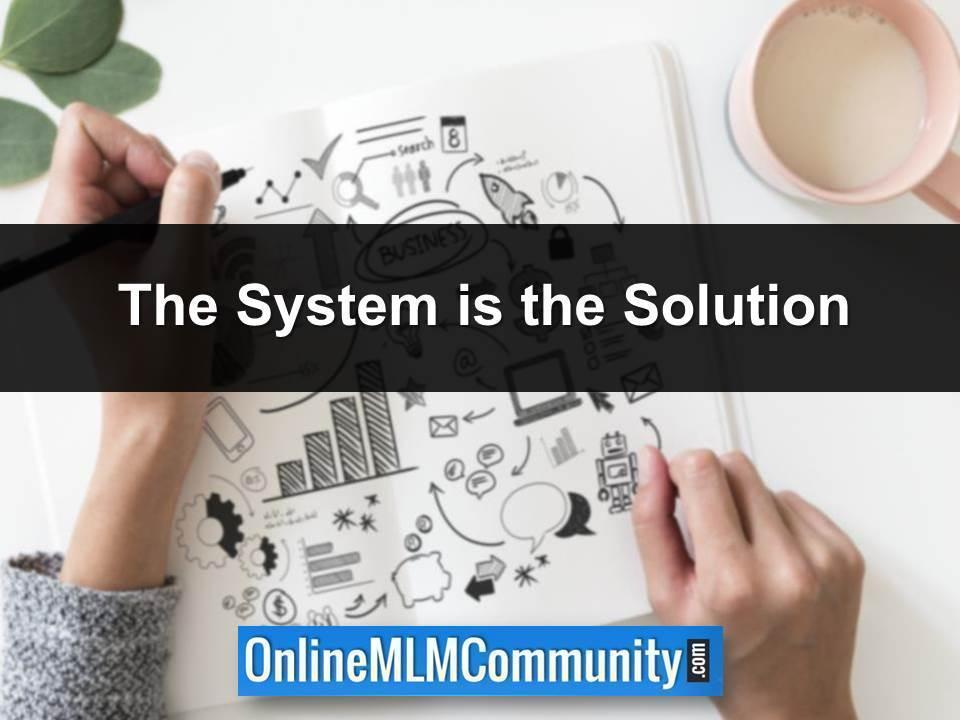 The System is the Solution