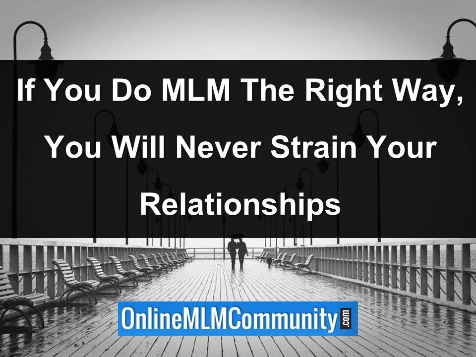 if you do mlm the right way