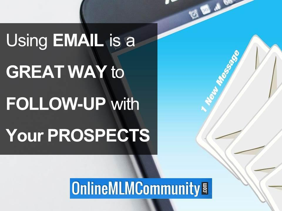 email is a great way to follow up with prospects