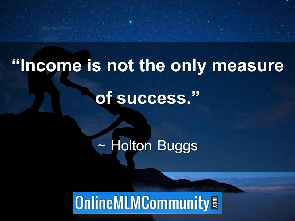 Income is not the only measure of success.