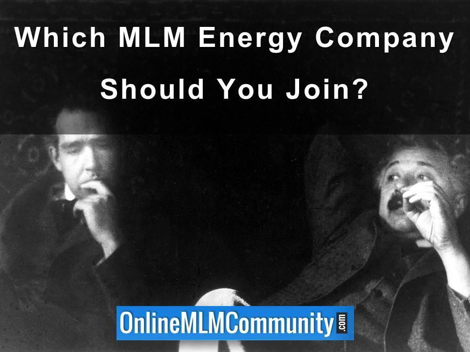 Which MLM Energy Company Should You Join