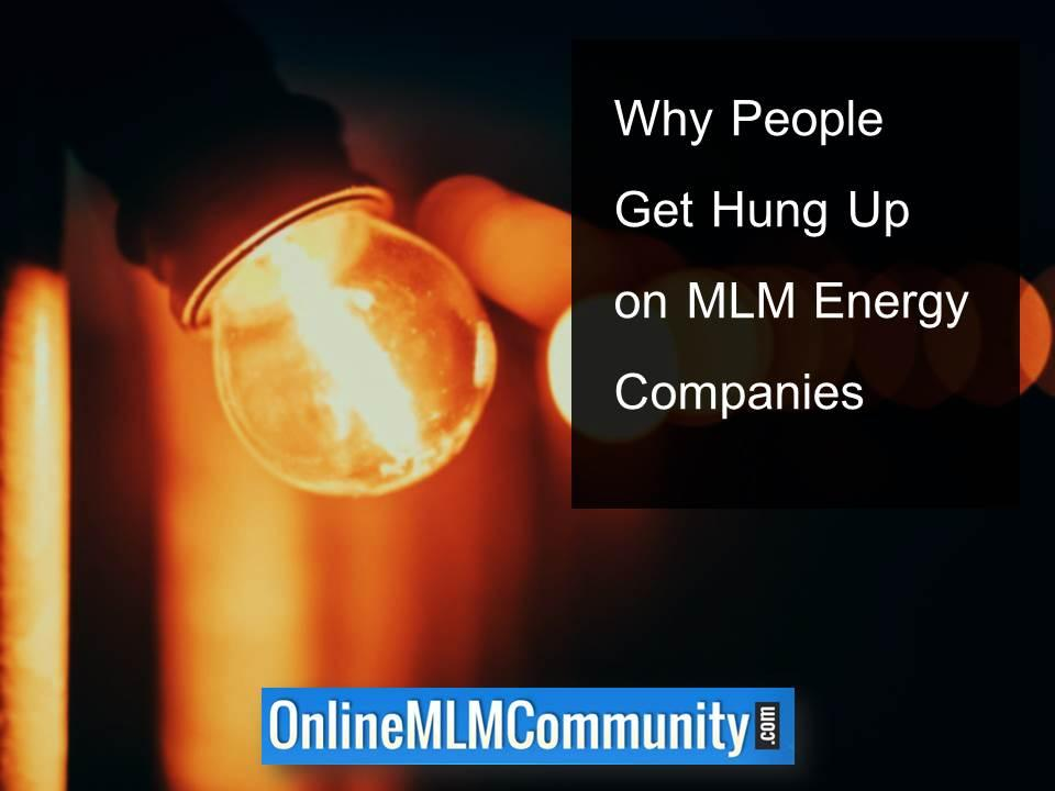 Why People Get Hung Up on MLM Energy Companies