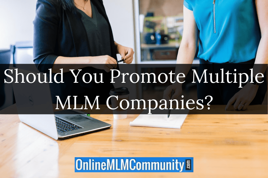 Should You Promote Multiple MLM Companies?