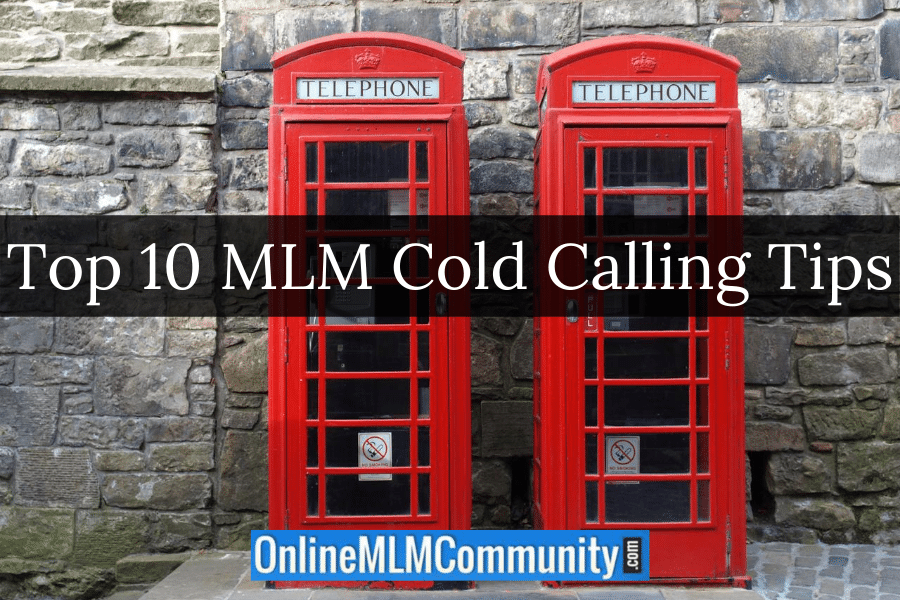 top 10 mlm cold calling tips