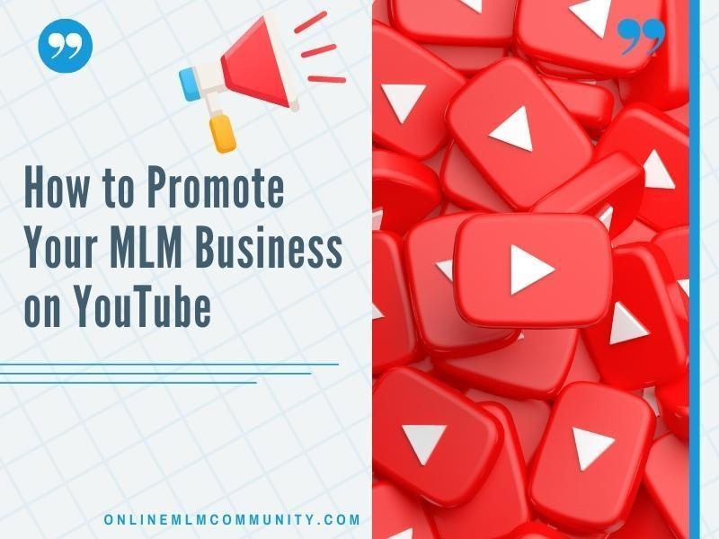 how to build your mlm business on youtube