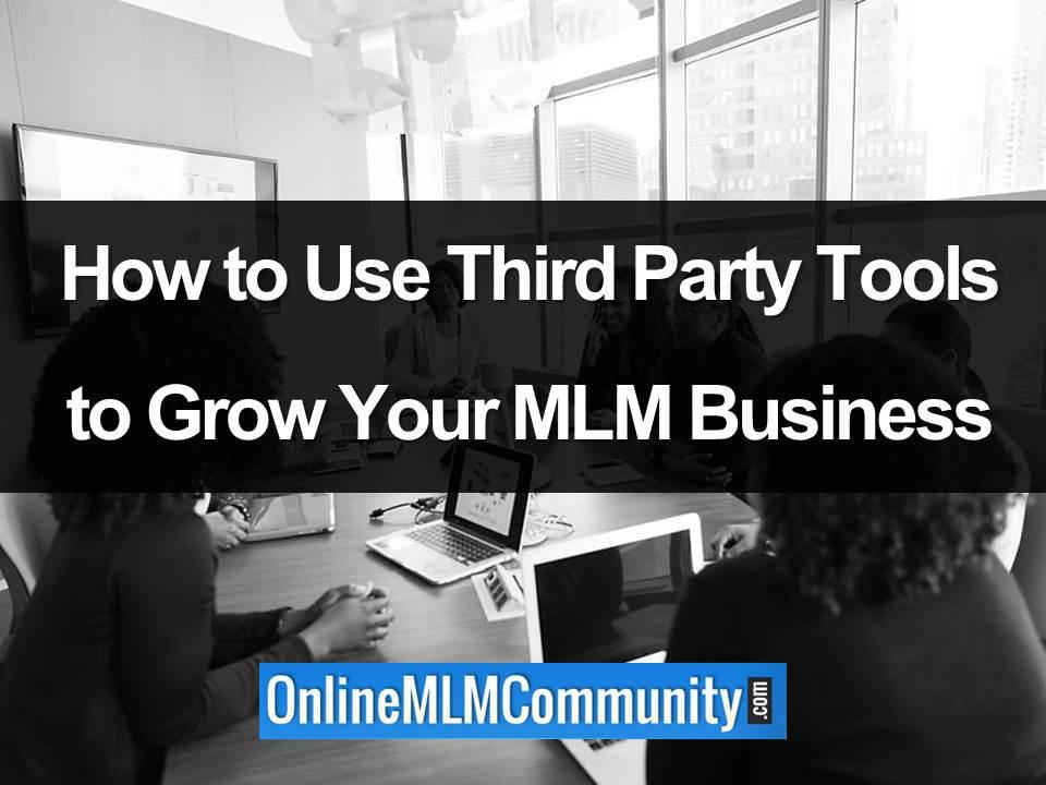 How to Use Third Party Tools to Grow Your MLM Business