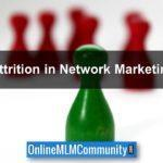 Dealing with Attrition in Your MLM Business