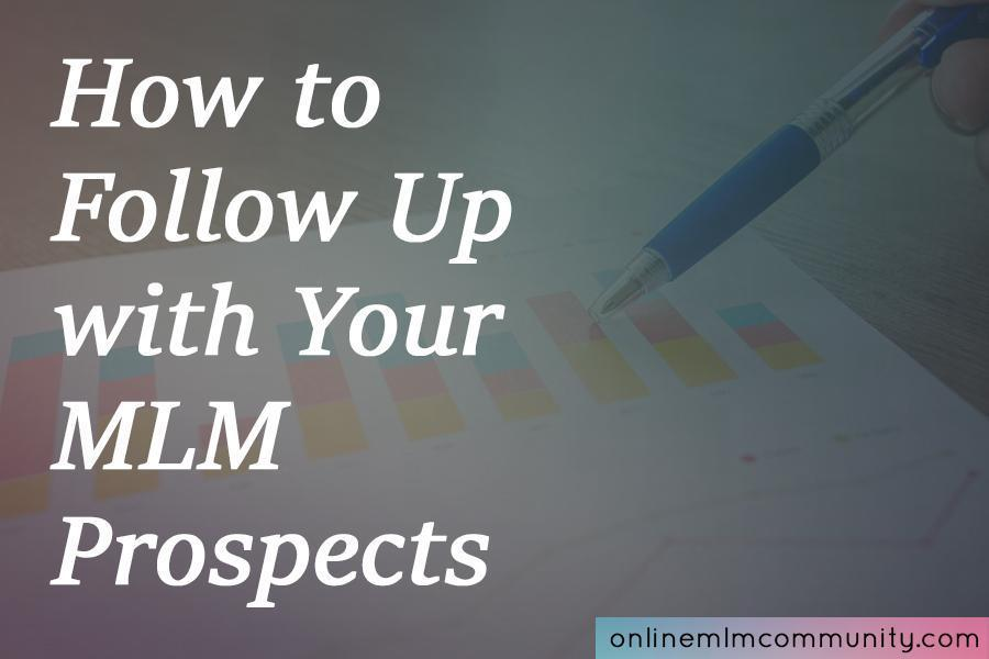 how to follow up with your mlm prospects