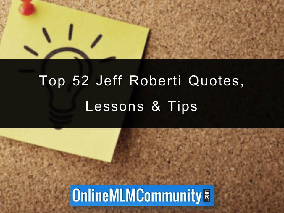 Top 52 Jeff Roberti Quotes Lessons & Tips