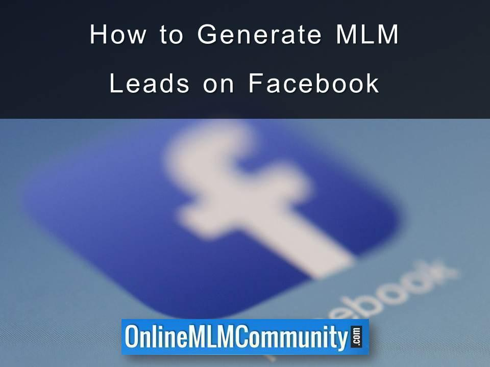 How to Generate MLM Leads on Facebook