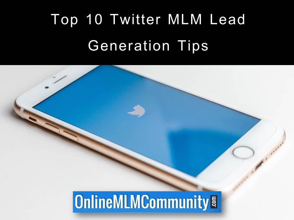 Top 10 Twitter MLM Lead Generation Tips
